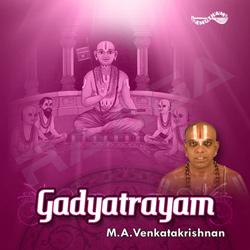 Listen to Sri Ranga Gadyam songs from Gadyatrayam - MA. Venkatakrishnan