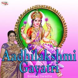Listen to Aadhilakshmi Gayatri Mantra songs from Aadhilakshmi Gayatri Mantra