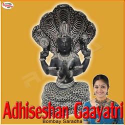 Listen to Adhiseshan Gaayatri Mantra songs from Adhiseshan Gaayatri Mantra