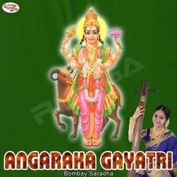 Listen to Angaraka Gayatri Mantra songs from Angaraka Gayatri Mantra