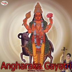 Listen to Angharaka Gayatri Mantra songs from Angharaka Gayatri Mantra
