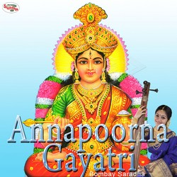 Listen to Annapoorna Gayatri Mantra songs from Annapoorna Gayatri Mantra