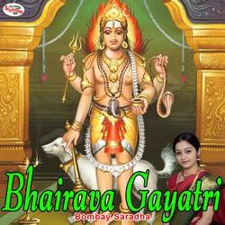 Listen to Bhairava Gayatri Mantra songs from Bhairava Gayatri Mantra