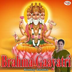 Listen to Brahma Gaayatri Mantra songs from Brahma Gaayatri Mantra