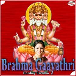 Listen to Brahma Gaayathri Mantra songs from Brahma Gaayathri Mantra