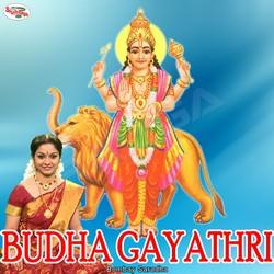 Listen to Budha Gayathri Mantra songs from Budha Gayathri Mantra