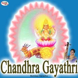 Listen to Chandhra Gayathri Mantra songs from Chandhra Gayathri Mantra
