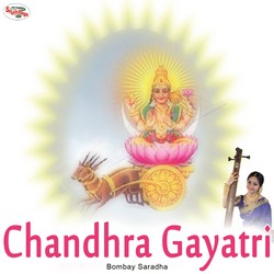 Listen to Chandhra Gayatri Mantra songs from Chandhra Gayatri Mantra