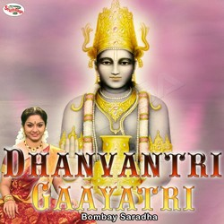 Listen to Dhanvantri Gaayatri Mantra songs from Dhanvantri Gaayatri Mantra