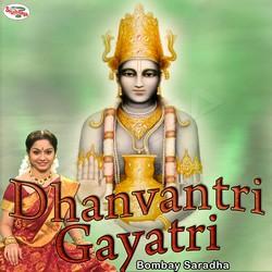 Listen to Dhanvantri Gayatri Mantra songs from Dhanvantri Gayatri Mantra