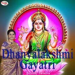 Listen to Dhanyalakshmi Gaayatri Mantra songs from Dhanyalakshmi Gaayatri Mantra