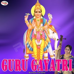 Listen to Guru Gayatri Mantra songs from Guru Gayatri Mantra