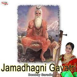 Listen to Jamadhagni Gayatri Mantra songs from Jamadhagni Gayatri Mantra
