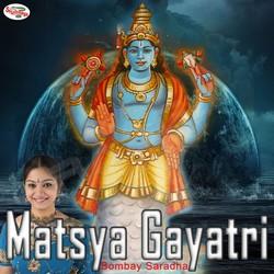 Listen to Matsya Gayatri Mantra songs from Matsya Gayatri Mantra
