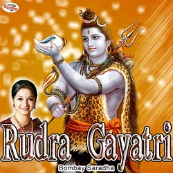 Listen to Rudra Gayatri Mantra songs from Rudra Gayatri Mantra