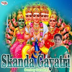 Listen to Skanda Gayatri Mantra songs from Skanda Gayatri Mantra