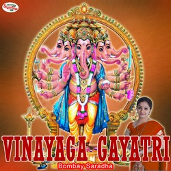 Listen to Vinayaga Gayatri Mantra songs from Vinayaga Gayatri Mantra