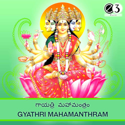 Listen to Gayathri Ashtothara Satanama Stothram songs from Gyathri Mahamanthram
