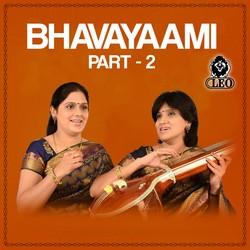 Bhavayaami - Part 2