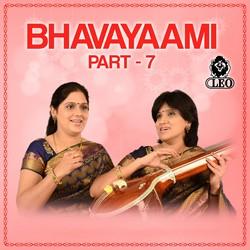 Bhavayaami - Part 7 songs