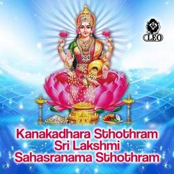 Kanakadhara Sthothram Sri Lakshmi Sahasranama Sthothram