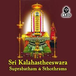 Listen to Kalahastheeswara Suprabatham songs from Sri Kalahastheeswara Suprabatham & Sthothrams