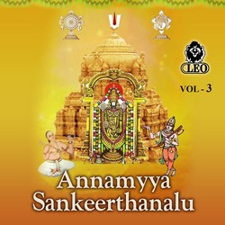 Annamyya Sankeerthanalu - Vol 3 songs