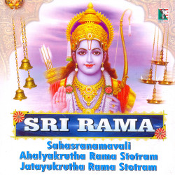 Listen to Sri Rajaram Sharanagathi Stotram songs from Sri Rama Sahasranamavali Ahalyakrutha Rama Stotram Jatayukrutha Rama Stotram