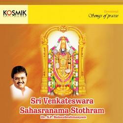 Listen to Sri Venkateswara Suprabatham songs from Sri Venkateswara Sahasranama Stothram