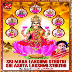Listen to Sri Mahalakshmi Sthuthi songs from Sri Mahalakshmi Sthuthi - Sri Ashtalakshmi Sthuthi