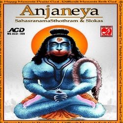 Listen to Sri Anjaneya Kavacham songs from Anjaneya Sahasranama Sthothram And Slokas