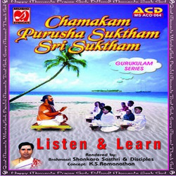 Listen And Learn - Chamakam, Purusha Suktham And Sri Suktham songs