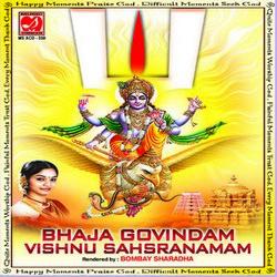 Bhaja Govindam - Vishnu Sahasranamam - Bombay Saradha