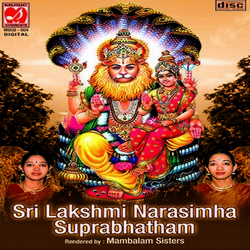 Listen to Sri Maha Lakshmi Ashtakam songs from Sri Lakshmi Narasimha Suprabhatham - Mambalam Sisters
