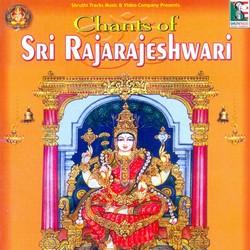 Chants Of Sri Rajarajeshwari songs