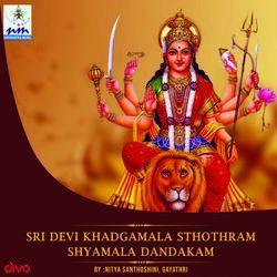Sri Devi Khadgamala Sthothram Shyamala Dandakam songs