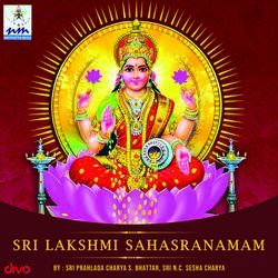 Listen to Mahalakshmi Ashtakam songs from Sri Lakshmi Sahasranamam