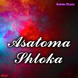 Listen to Asatoma Shloka songs from Asatoma Shloka