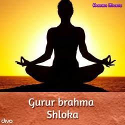 Gurur Brahma Shloka songs