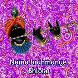 Namo Brahmanye Shloka songs
