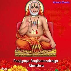Poojyaya Raghavendraya Manthra songs