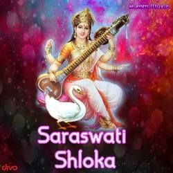 Saraswati Shloka songs