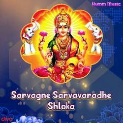 Sarvagne Sarvavaradhe Shloka songs