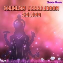 Shuklam Baradharam Shloka songs