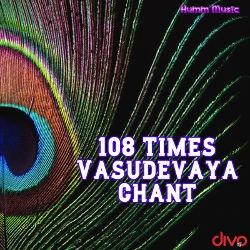 108 Vasudevaya Chant songs