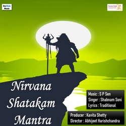 Nirvana Shatakam Mantra songs