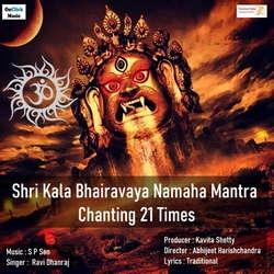 Om Shri Kala Bhairavaya Namaha Mantra Chanting 21 Times songs