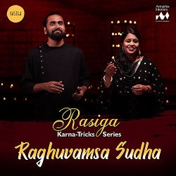 Listen to Raghuvamsa Sudha songs from Rasiga Karna - Tricks Series
