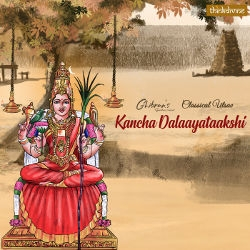 Listen to Kancha Dalaayataakshi songs from Ghibrans Spiritual Series