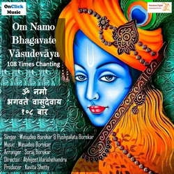 Om Namo Bhagavate Vasudevaya 108 Times Chanting songs